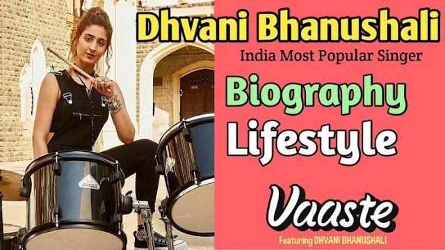 Dhvani Bhanushali (Singer) - Wiki, Biography, lifestyle, Income, Boyfriend, House & Family