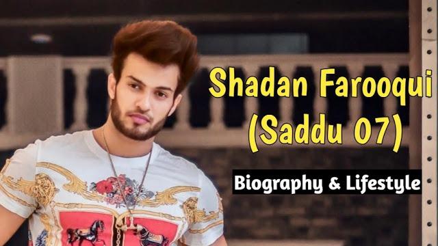 Shadan Farooqui (Saddu 07) Biography, Lifestyle, Girlfriend and more