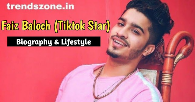 Faiz Baloch Biography, Lifestyle and Girlfriend - TikTok Star