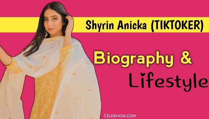 Shyrin Anicka (Tiktok) Biography